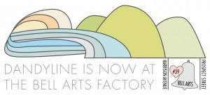 Dandyline Designs® is now at the Bell Arts Factory