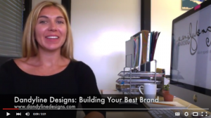 Video - Dandyline Designs® - Building your brand
